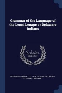 Книга под заказ: «Grammar of the Language of the Lenni Lenape or Delaware Indians»