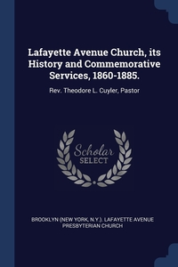 Книга под заказ: «Lafayette Avenue Church, its History and Commemorative Services, 1860-1885.»