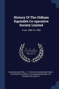 Книга под заказ: «History Of The Oldham Equitable Co-operative Society Limited»