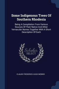 Книга под заказ: «Some Indigenous Trees Of Southern Rhodesia»