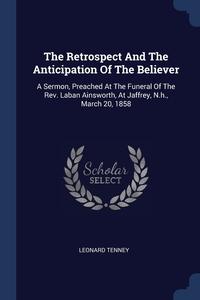 Книга под заказ: «The Retrospect And The Anticipation Of The Believer»