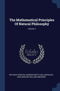 Книга под заказ: «The Mathematical Principles Of Natural Philosophy; Volume 2»