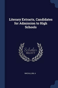 Книга под заказ: «Literary Extracts, Candidates for Admission to High Schools»
