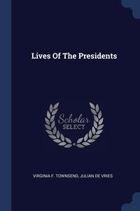 Книга под заказ: «Lives Of The Presidents»