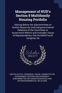 Книга под заказ: «Management of HUD's Section 8 Multifamily Housing Portfolio»