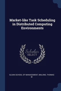Книга под заказ: «Market-like Task Scheduling in Distributed Computing Environments»