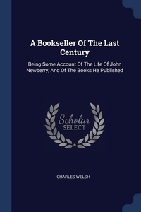 Книга под заказ: «A Bookseller Of The Last Century»