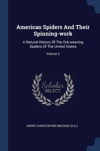 Книга под заказ: «American Spiders And Their Spinning-work»