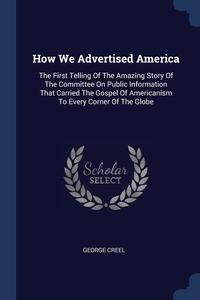 Книга под заказ: «How We Advertised America»