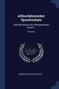 Книга под заказ: «Althochdeutscher Sprachschatz»
