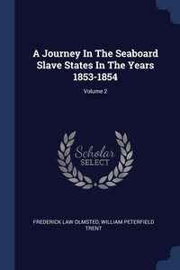 Книга под заказ: «A Journey In The Seaboard Slave States In The Years 1853-1854; Volume 2»
