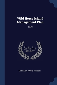 Wild Horse Island Management Plan: 1979, Montana. Parks Division обложка-превью