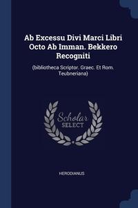 Книга под заказ: «Ab Excessu Divi Marci Libri Octo Ab Imman. Bekkero Recogniti»