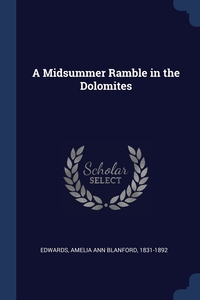 Книга под заказ: «A Midsummer Ramble in the Dolomites»