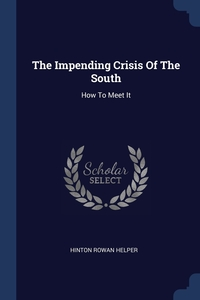 Книга под заказ: «The Impending Crisis Of The South»