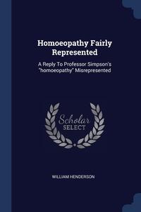 Книга под заказ: «Homoeopathy Fairly Represented»