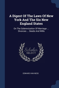 Книга под заказ: «A Digest Of The Laws Of New York And The Six New England States»