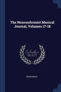 Книга под заказ: «The Nonconformist Musical Journal, Volumes 17-18»