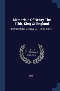 Книга под заказ: «Memorials Of Henry The Fifth, King Of England»