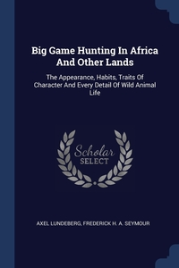 Книга под заказ: «Big Game Hunting In Africa And Other Lands»