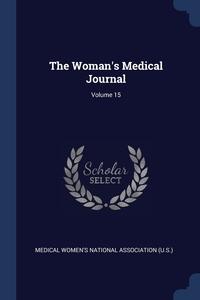 Книга под заказ: «The Woman's Medical Journal; Volume 15»