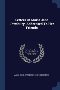 Книга под заказ: «Letters Of Maria Jane Jewsbury, Addressed To Her Friends»