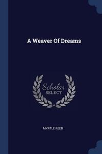 Книга под заказ: «A Weaver Of Dreams»