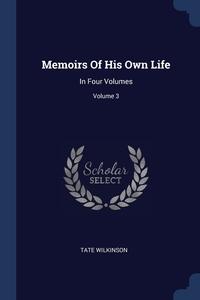 Книга под заказ: «Memoirs Of His Own Life»