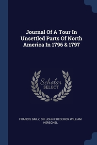 Книга под заказ: «Journal Of A Tour In Unsettled Parts Of North America In 1796 & 1797»