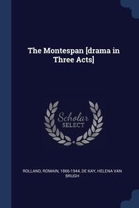 Книга под заказ: «The Montespan [drama in Three Acts]»