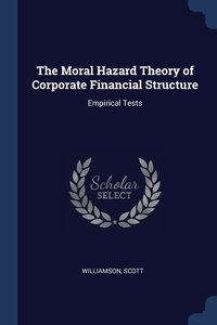 Книга под заказ: «The Moral Hazard Theory of Corporate Financial Structure»