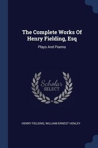 Книга под заказ: «The Complete Works Of Henry Fielding, Esq»