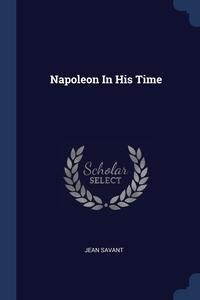 Napoleon In His Time, Jean Savant обложка-превью