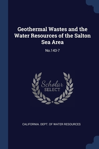 Книга под заказ: «Geothermal Wastes and the Water Resources of the Salton Sea Area»