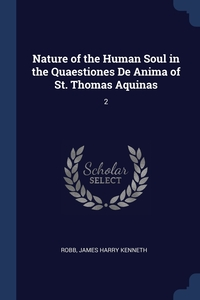 Книга под заказ: «Nature of the Human Soul in the Quaestiones De Anima of St. Thomas Aquinas»