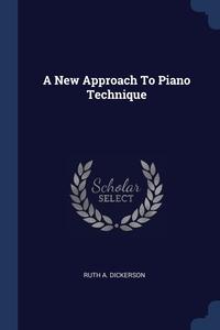 Книга под заказ: «A New Approach To Piano Technique»