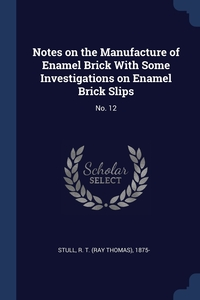 Книга под заказ: «Notes on the Manufacture of Enamel Brick With Some Investigations on Enamel Brick Slips»