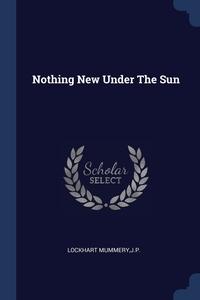 Книга под заказ: «Nothing New Under The Sun»