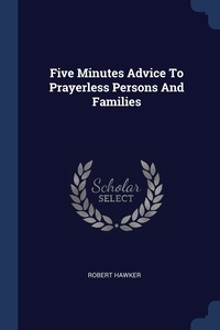 Книга под заказ: «Five Minutes Advice To Prayerless Persons And Families»
