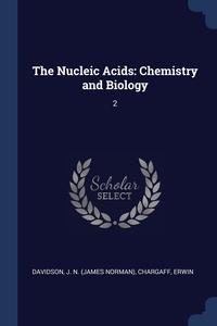 The Nucleic Acids: Chemistry and Biology: 2, J N. Davidson, Erwin Chargaff обложка-превью