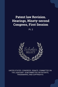 Книга под заказ: «Patent law Revision. Hearings, Ninety-second Congress, First Session»