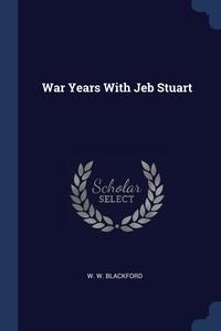 Книга под заказ: «War Years With Jeb Stuart»