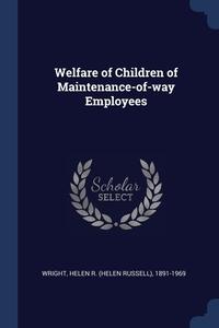 Welfare of Children of Maintenance-of-way Employees, Helen R. 1891-1969 Wright обложка-превью