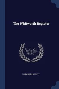 Книга под заказ: «The Whitworth Register»