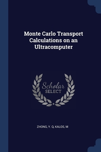 Книга под заказ: «Monte Carlo Transport Calculations on an Ultracomputer»