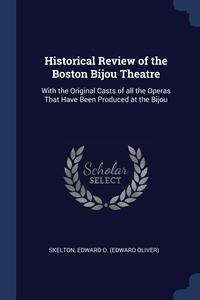 Книга под заказ: «Historical Review of the Boston Bijou Theatre»