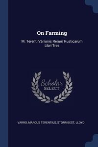 On Farming: M. Terenti Varronis Rerum Rusticarum Libri Tres, Marcus Terentius Varro, Lloyd Storr-Best обложка-превью