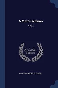 Книга под заказ: «A Man's Woman»