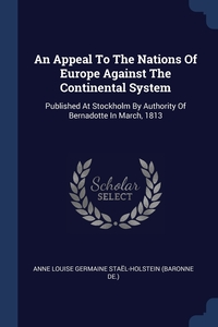 Книга под заказ: «An Appeal To The Nations Of Europe Against The Continental System»