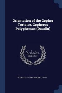 Книга под заказ: «Orientation of the Gopher Tortoise, Gopherus Polyphemus (Daudin)»
